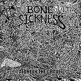 Bone Sickness: Alone in the Grave