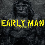 Early Man: Closing In
