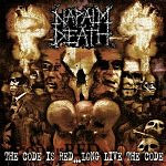 Napalm Death: The Code is Red… Long Live the Code (review)