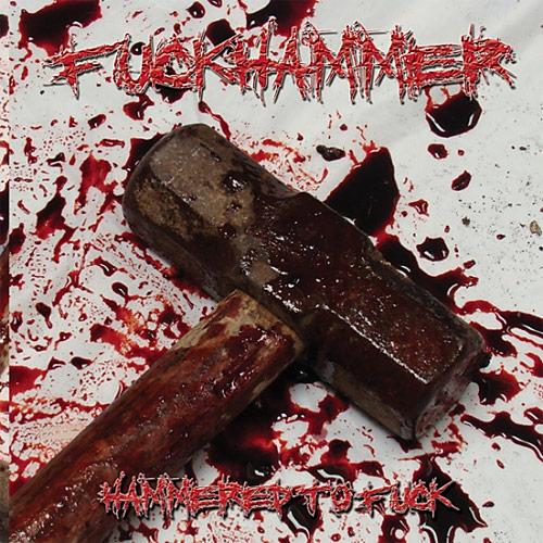 Fuckhammer: Hammered to Fuck