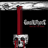 Goatwhore: Blood for the Master