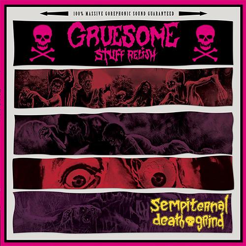 Gruesome Stuff Relish: Sempiternal Death Grind