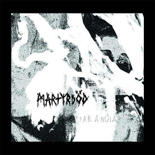 Martyrdöd: Paranoia