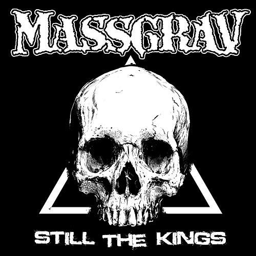 Massgrav: Still the Kings