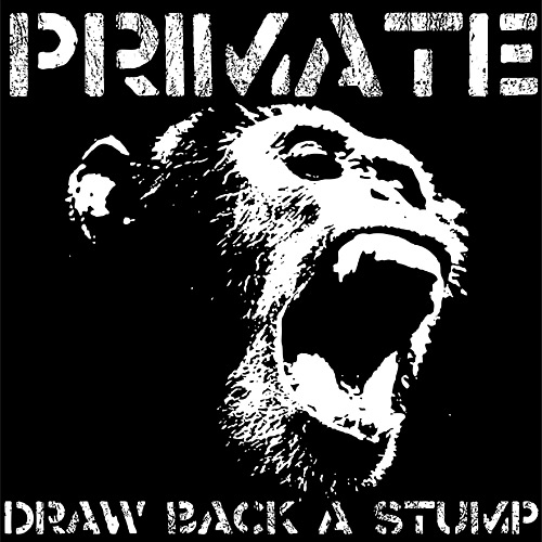 Primate: Draw Back a Stump