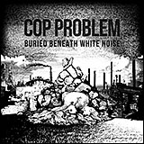 Cop Problem: Buried Beneath White Noise
