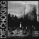 Die Choking: s/t