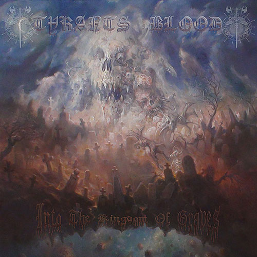 Tyrants Blood: Into the Kingdom of Graves